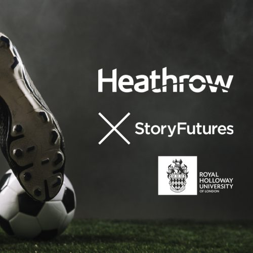 Heathrow x StoryFutures StoryLab call: Immersive Football Experience