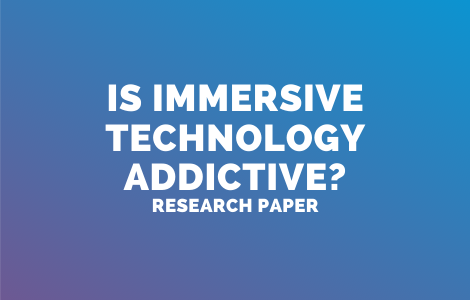 Is Immersive Technology addictive?